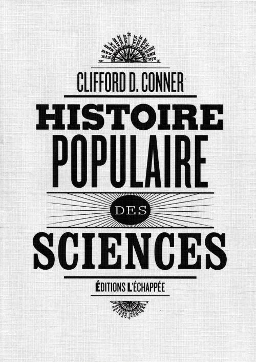 Histoire populaire des sciences Clifford D. Conner L'échappée